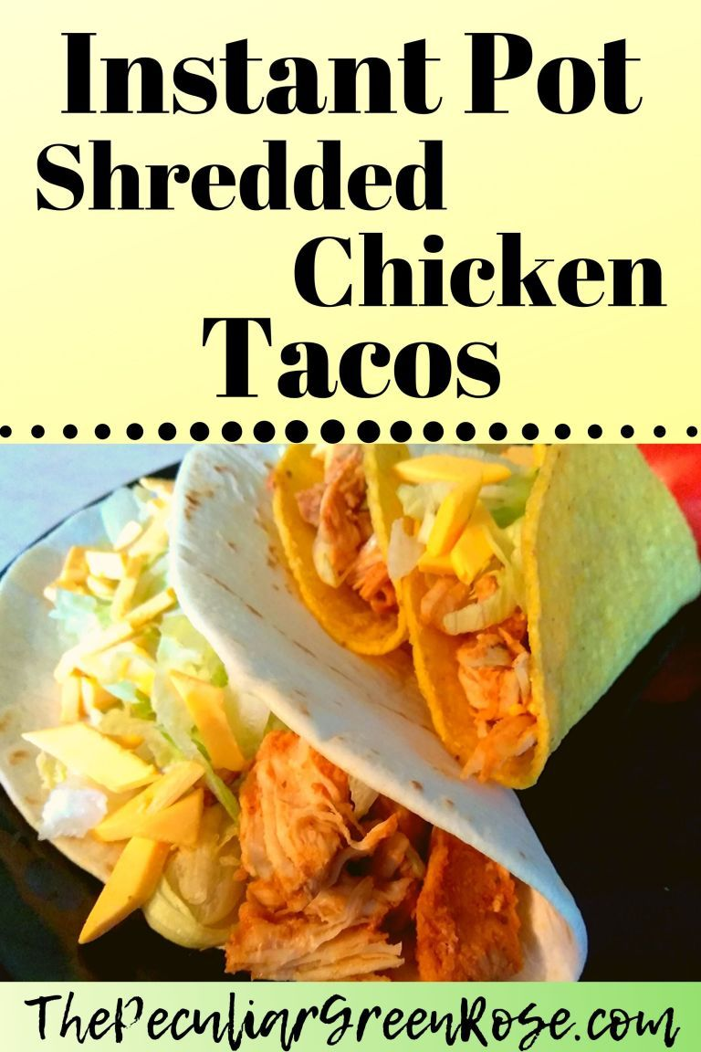 Instant Pot Shredded Chicken Tacos Pressure Cooker Recipe Shredded Chicken Tacos Shredded Chicken Instant Pot Dinner Recipes