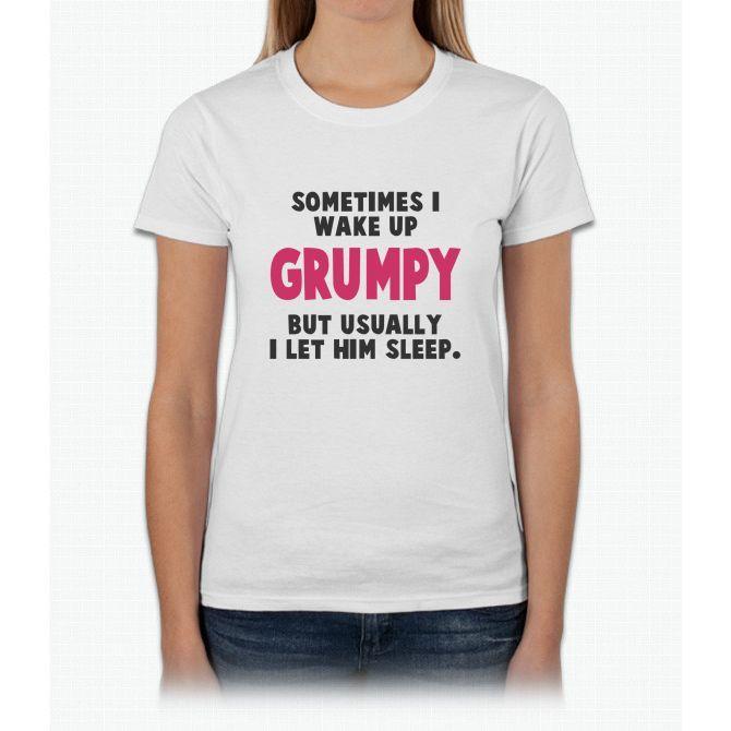 sometimes i wake up grumpy women s nightshirt womens t shirt