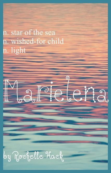Latin Spanish Girl Name Marielena Meaning Star Of The Sea Wished For Child Light