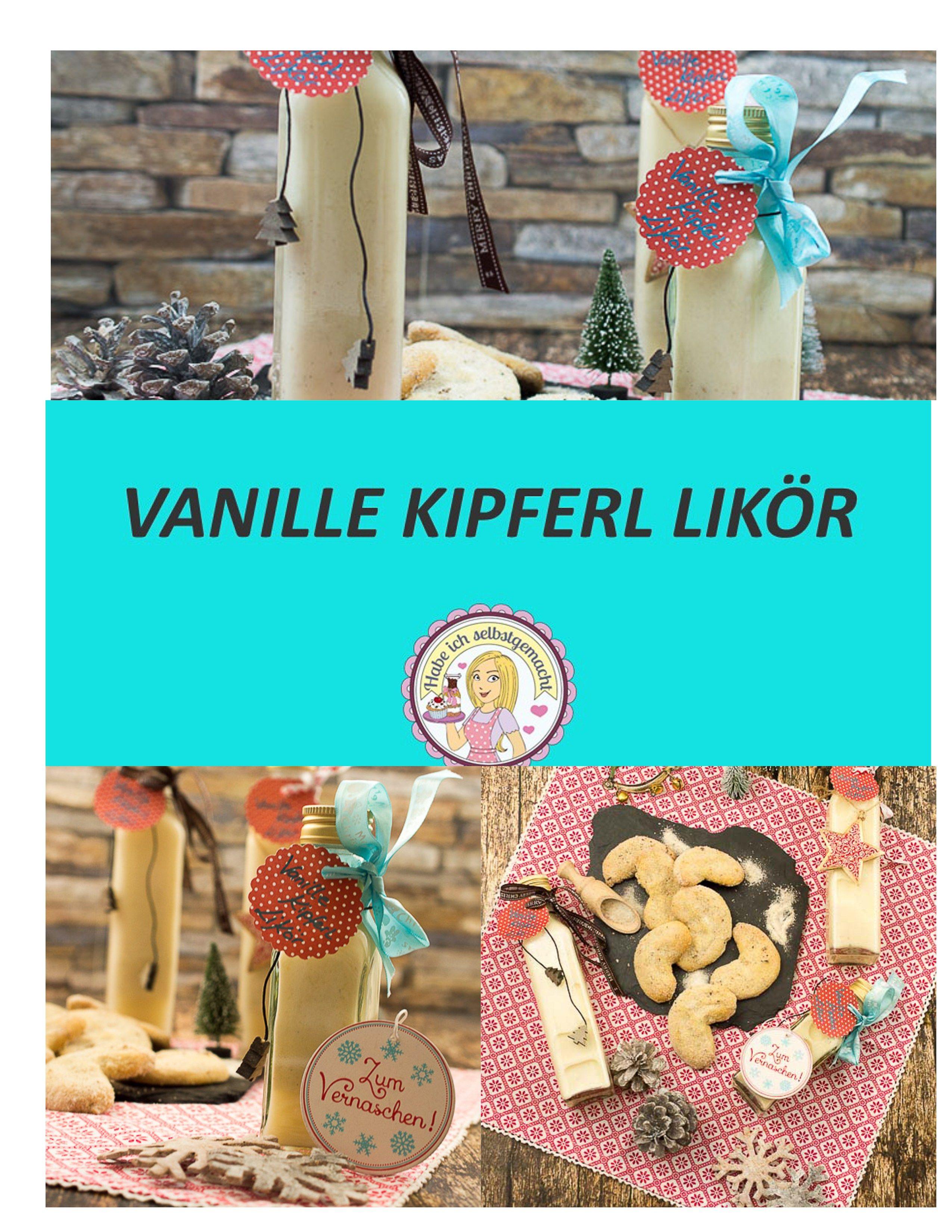 Vanille Kipferl Likör selbstgemacht Weihnachten Geschenkidee Geschenk Geschenk aus der Küche