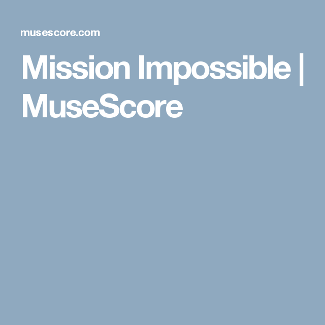 Mission Impossible | MuseScore