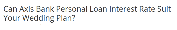 Can Axis Bank Personal Loan Interest Rate Suit Your Wedding Plan In 2020 Personal Loans Loan Interest Rates How To Plan