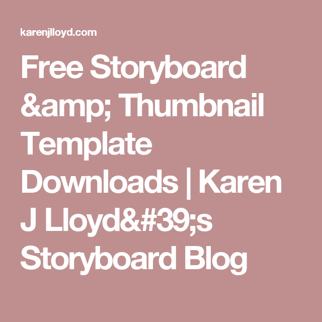 Free Storyboard Thumbnail Template Downloads Karen J Lloyds