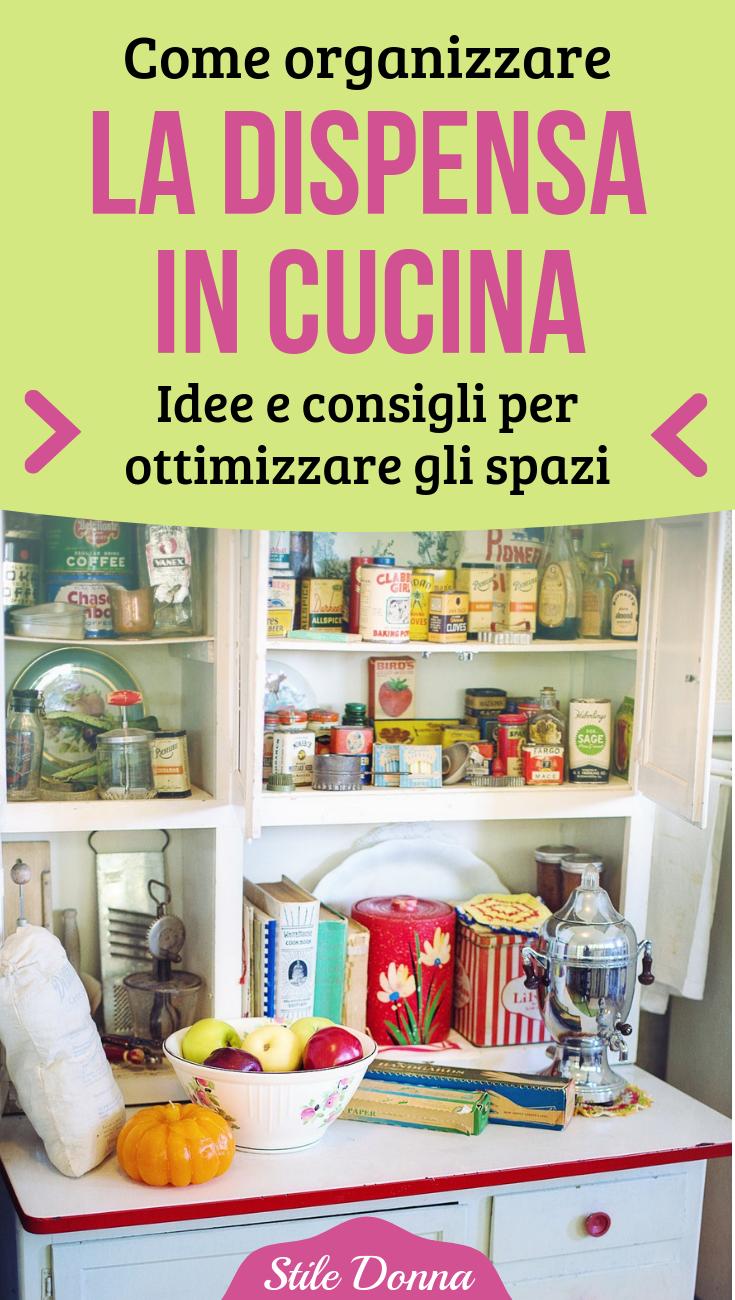 Come Organizzare La Dispensa In Cucina E Avere Tutto A Portata Di