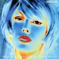 Los Piratas - Años 80 (Club Edit By David Van Bylen) by David Van Bylen on SoundCloud
