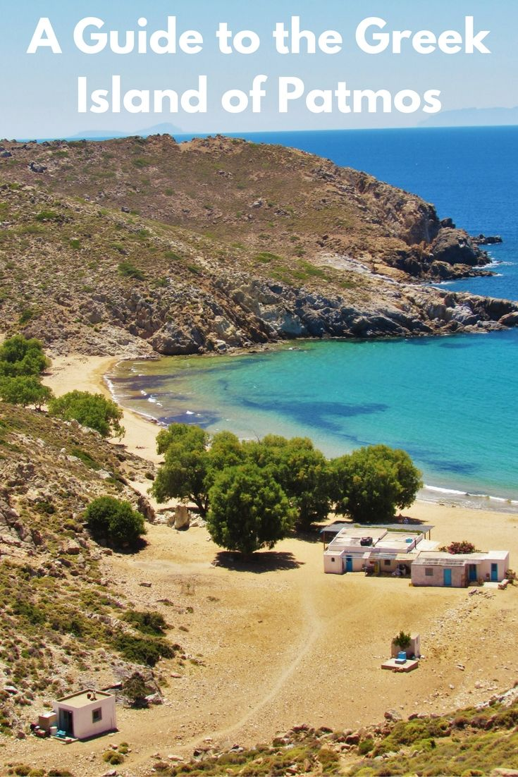 Island Of Patmos A Guide To The Greek Island Of Patmos Greece