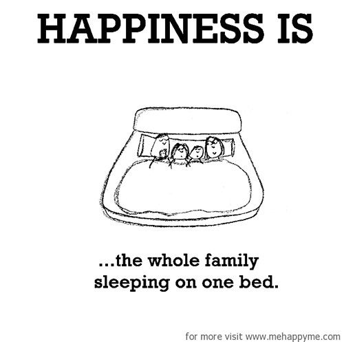 Happiness 349 Happiness is the whole family sleeping on