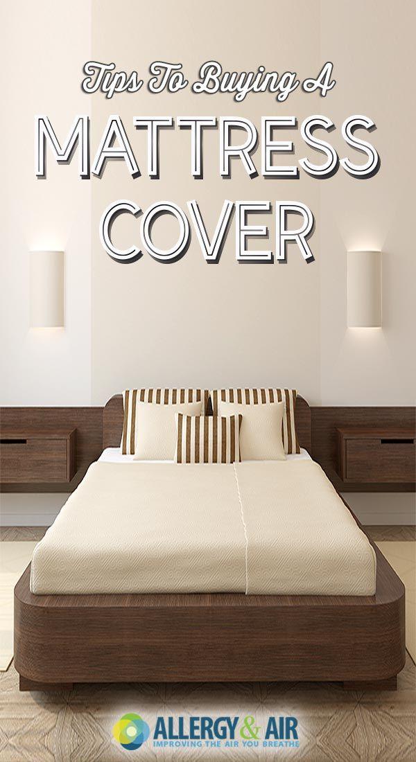 Tips to Buying a Mattress Cover Sleep Better Pinterest