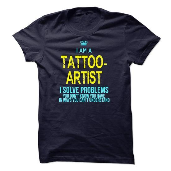 Cool Im A/An TATTOO-ARTIST Shirts & Tees