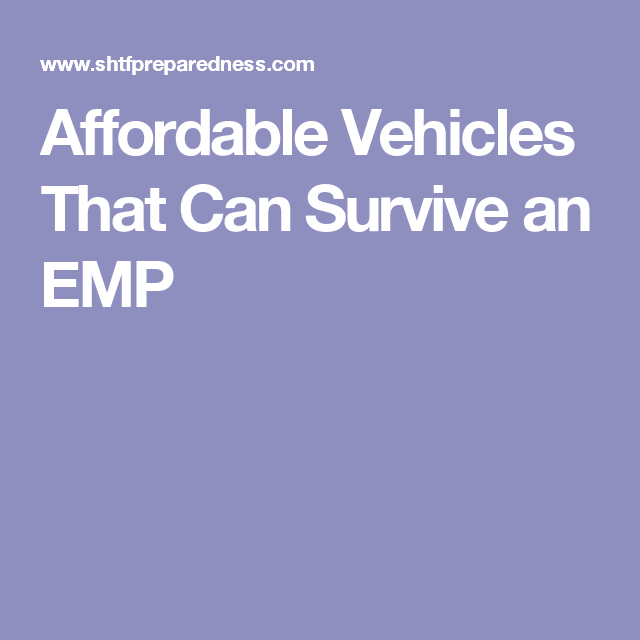 Affordable Vehicles That Can Survive an EMP