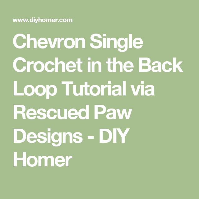 Chevron Single Crochet in the Back Loop Tutorial via Rescued Paw ...