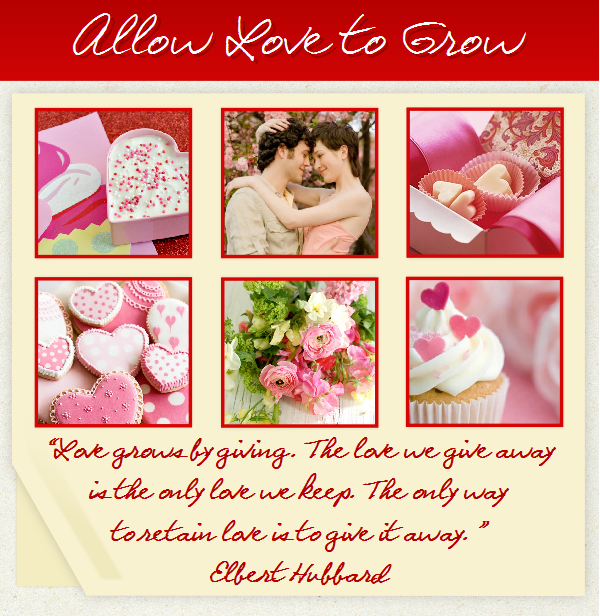 Valentine's Day, Love, Couples in Love, Allow Love to Grow, Valentine's Day Cookies, Pink Bouquet, Valentine's Day Cupcakes, Elbert Hubbard Quotes