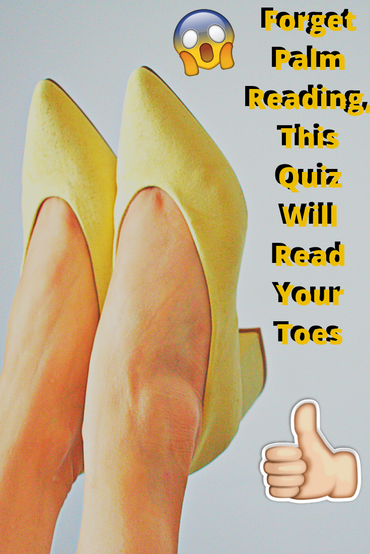 Photo of Forget Palm Reading, This Quiz Will Read Your Toes