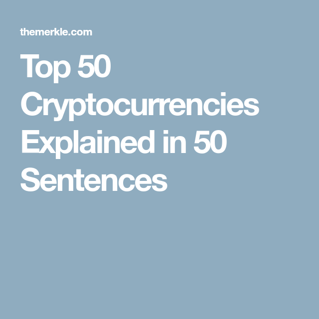 top 50 cryptocurrencies explained