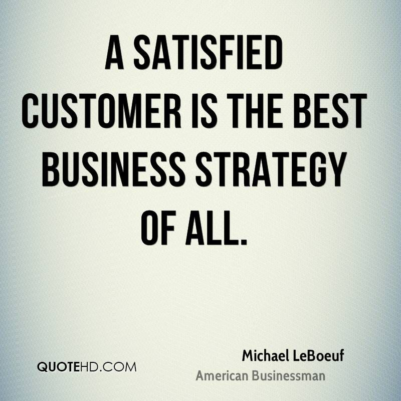Satisfied Customers Marketing Quotes Business Quotes Funny Business Inspiration Quotes Business Quotes