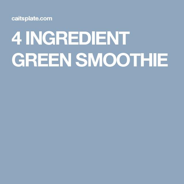 4 INGREDIENT GREEN SMOOTHIE