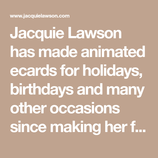 Jacquie Lawson Has Made Animated Ecards For Holidays Birthdays And Many Other Occasions Since Ma Animated Ecards Christmas Card Online Animated Christmas Card