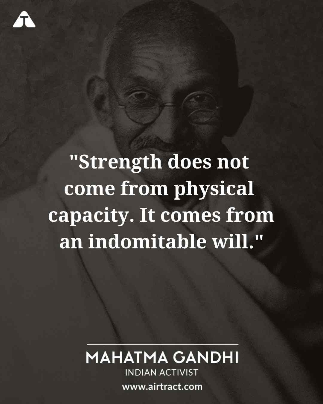 Strength does not e from physical capacity It es from