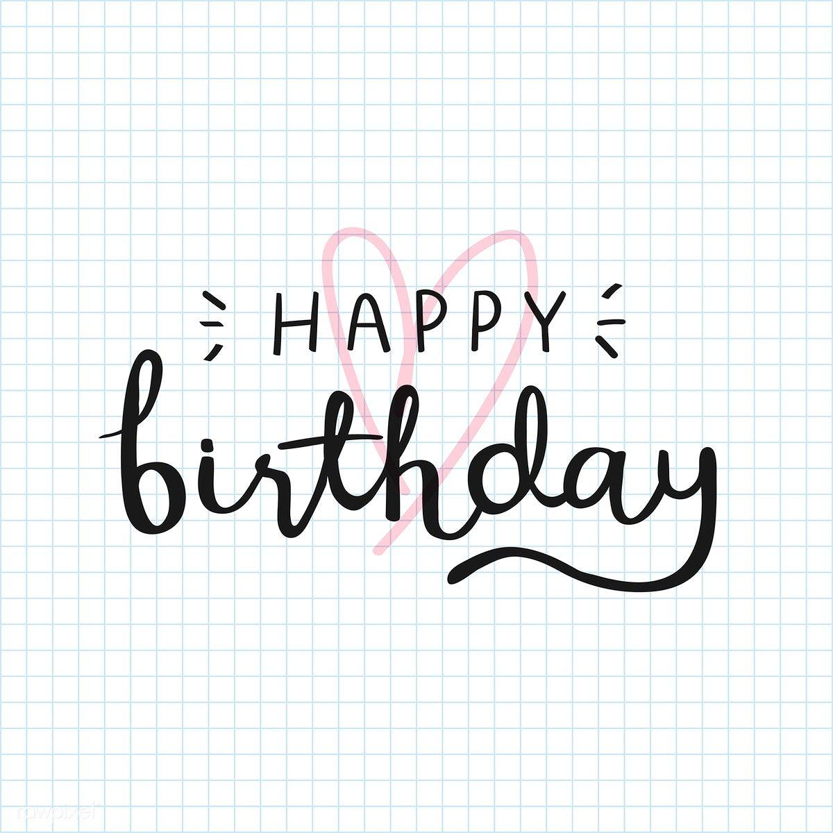 Download Premium Vector Of Happy Birthday Typography Card Vector 893780 Happy Birthday Typography Birthday Typography Happy Birthday Calligraphy
