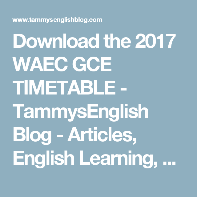 An Essay On Reading Download The  Waec Gce Timetable  Tammysenglish Blog  Articles English  Learning Essay Renewable Resources Essay also Where To Buy Essays Online Download The  Waec Gce Timetable  Tammysenglish Blog  Articles  Buying Essays