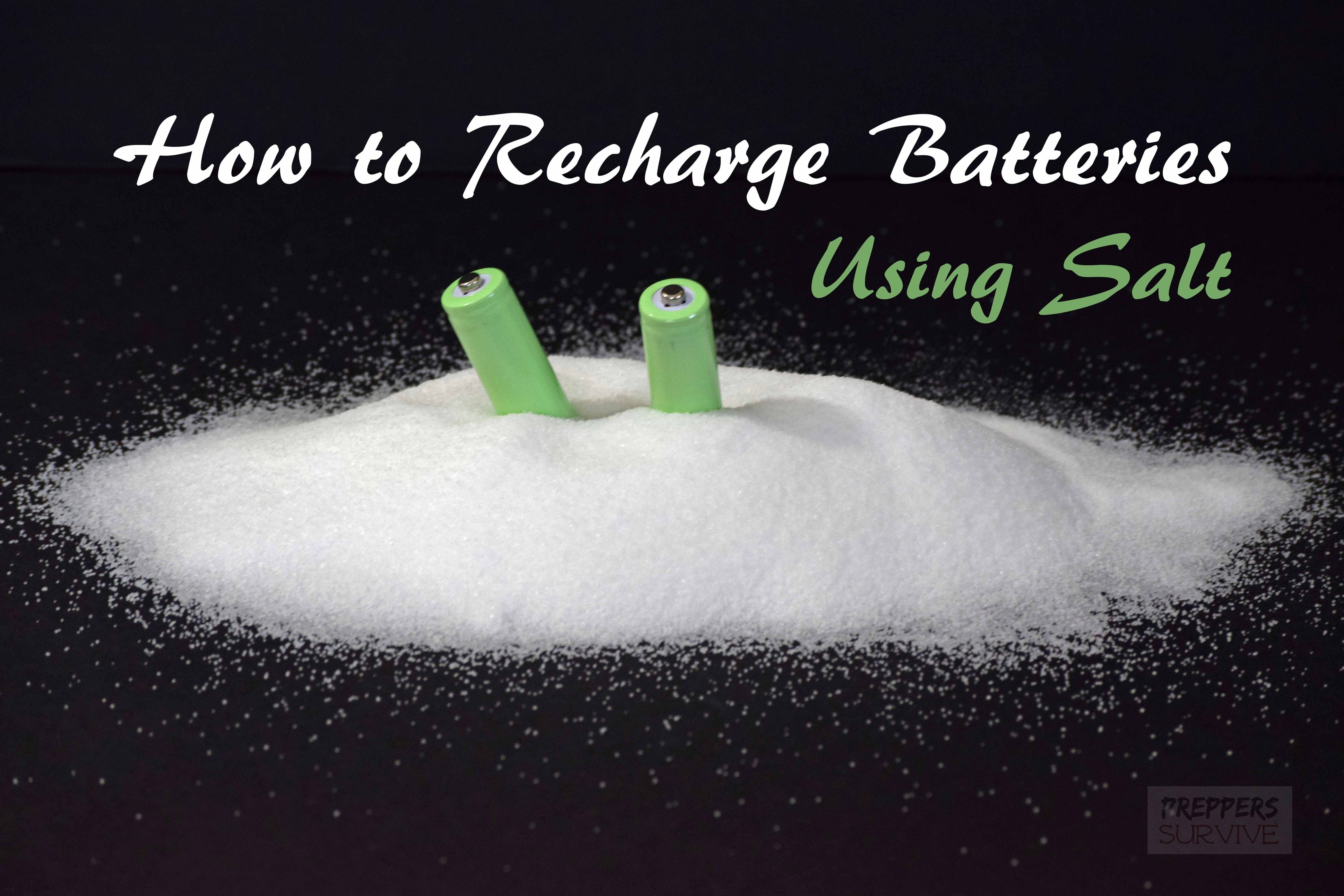 Recharge Batteries Using Saltwater Preppers Survive Survival Recharge Batteries