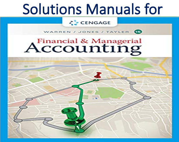 Solutions Manual For Financial Managerial Accounting 15th Edition Trh Managerial Accounting Solutions Financial