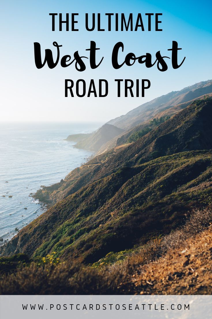 The Ultimate West Coast Road Trip Itinerary #westcoastroadtrip
