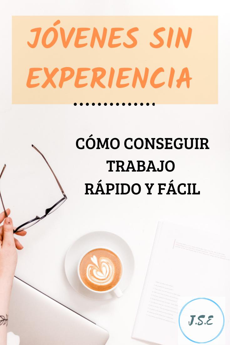 Trabajo Jovenes Sin Experiencia Trabajos Sin Experiencia Trabajo Experiencia