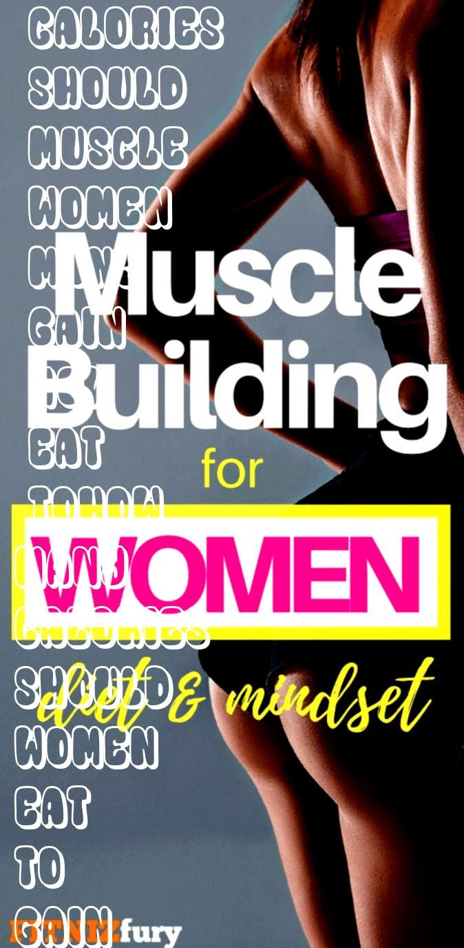 many calories should women eat to gain muscleHow many calories should women eat to gain muscle Loss weightweight loss clensewomens weight losseffective weight loss dietbo...