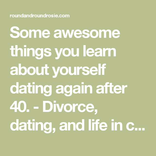 Dating After Divorce 40 Years Old