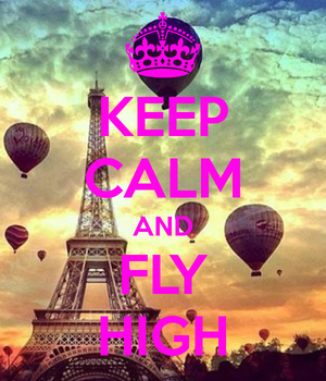 Keep calm... and fly high