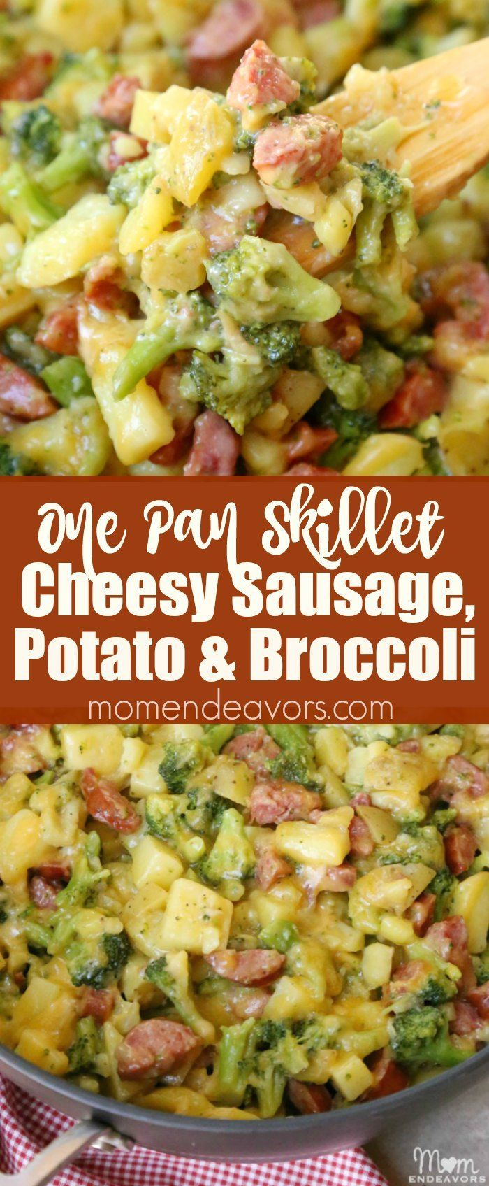 Cheesy Sausage Potato And Broccoli Skillet An Easy One Pan Meal Recipe Sponsored Easy Sausage Recipes Smoked Sausage Recipes Johnsonville Sausage Recipes