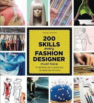 Pdf Download 200 Skills Every Fashion Designer Must Have The Step By Step Method To Improve And Expand Your Design Design Skills Fashion Design Books Skills