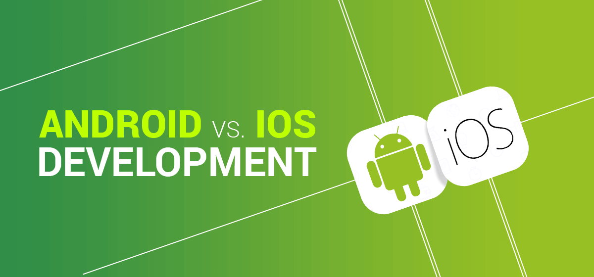 iOS vs Android App Development Which mobile app you