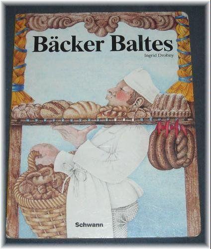 Bäcker Baltes [Pappbilderbuch] von Ingrid Drobny, http://www.amazon.de/dp/B002BEZGQQ/ref=cm_sw_r_pi_dp_0pQ-sb1XKDC0J