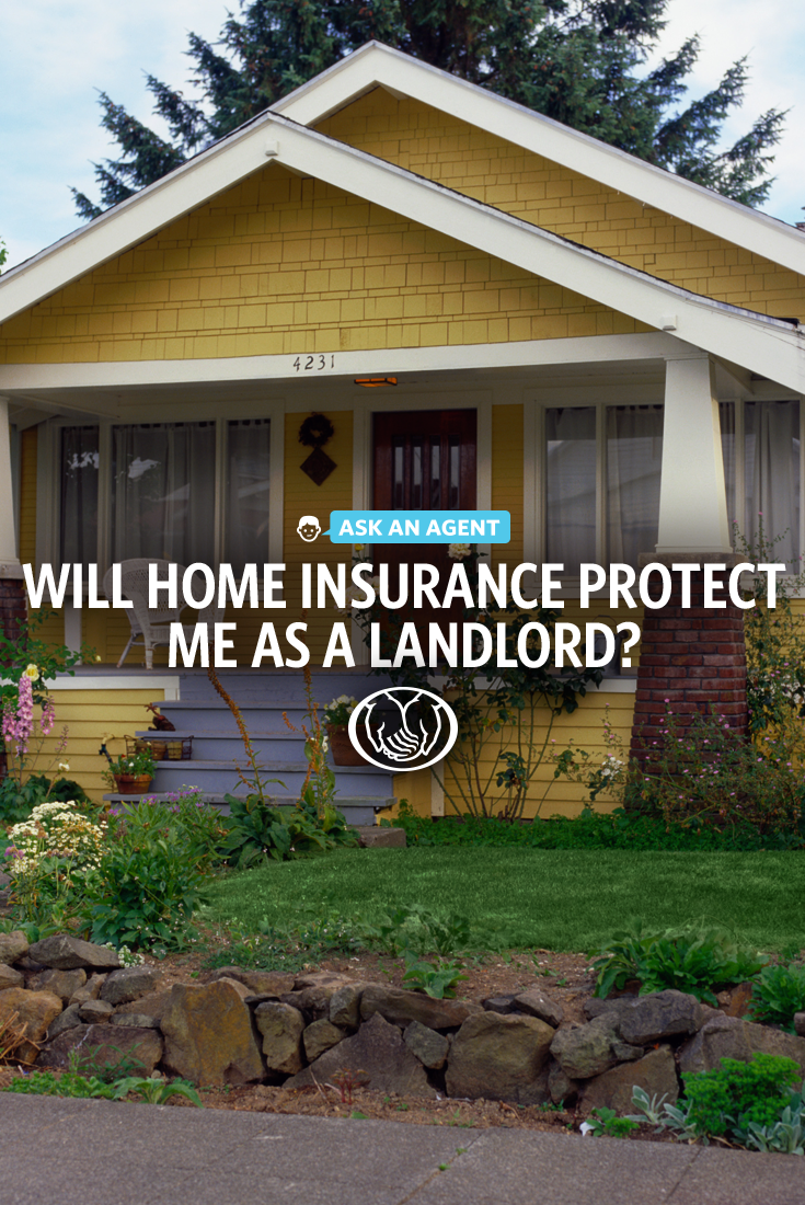 Ask An Agent Will Home Insurance Protect Me As A Landlord With