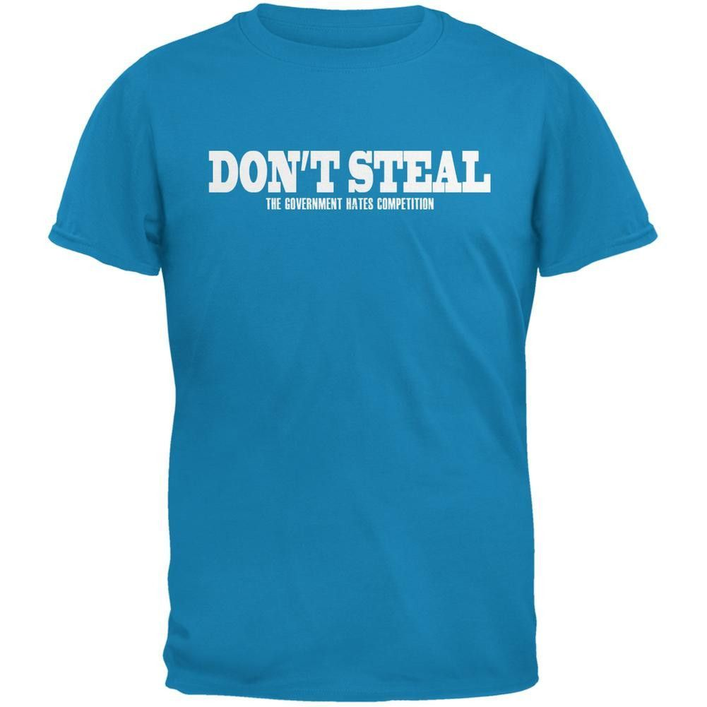 Don/'t Steal The Government Hates Competition Navy Adult T-Shirt