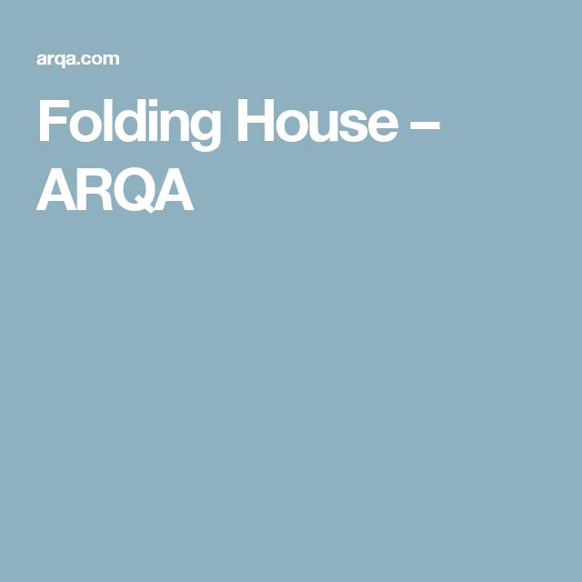 Folding House – ARQA
