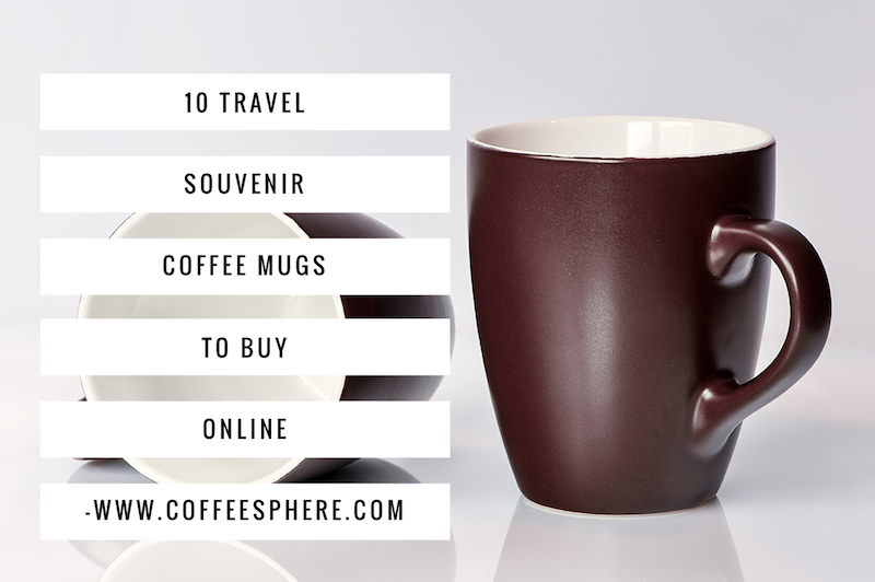 buy travel mugs online coffee sipper pinterest 10 travel souvenir coffee mugs to buy online coffeesphere