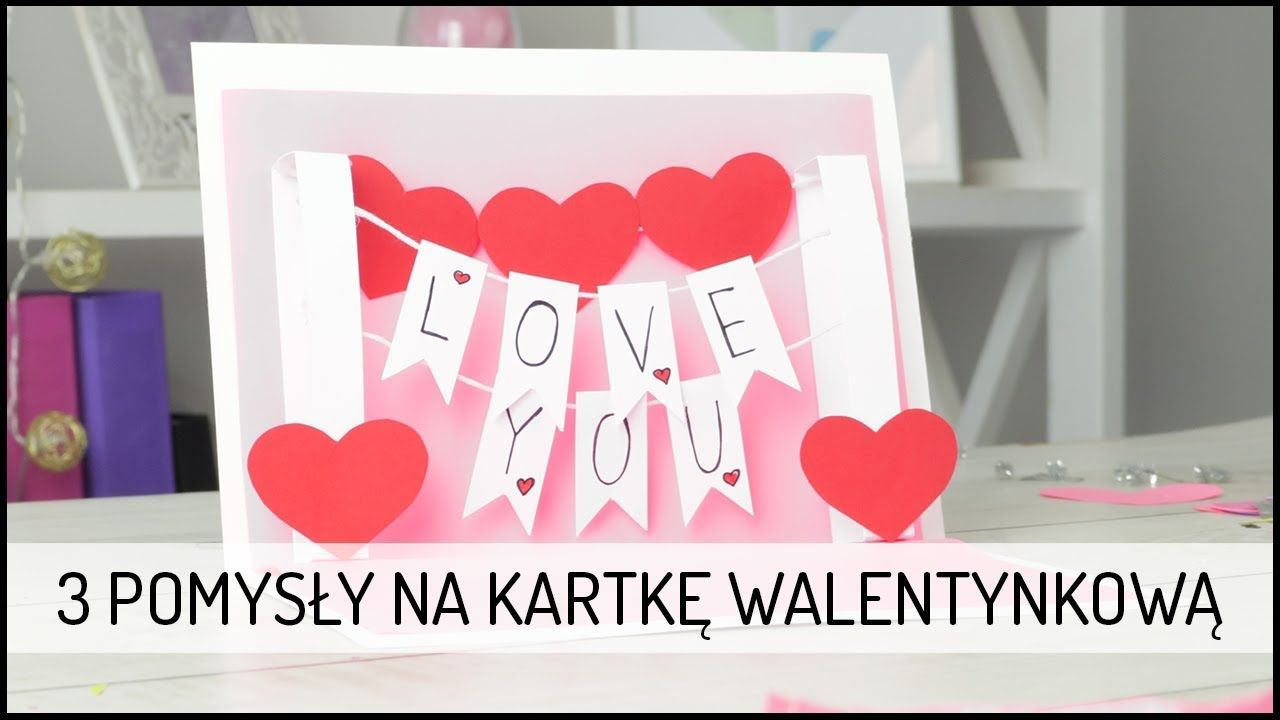 3 Pomysly Na Kartke Walentynkowa Diy Domodi Tv Walentynki Kartka Laurka Milosc Valentines Love Diycard Home Decor Decals Decor Diy
