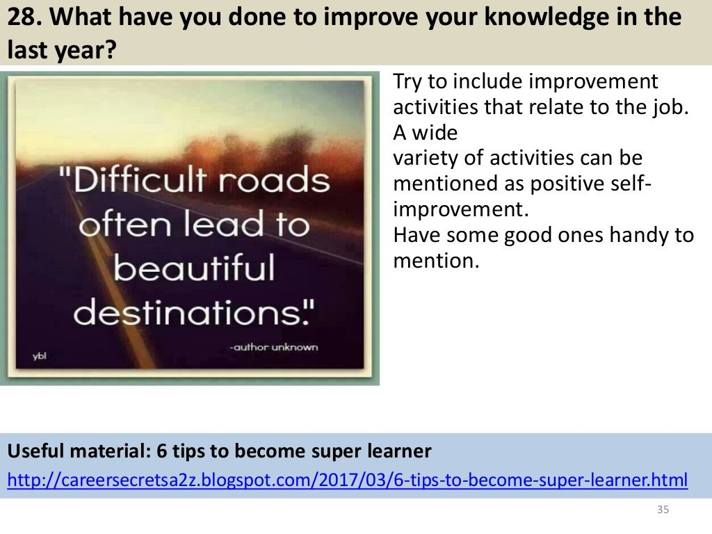 28. What have you done to improve your knowledge in the last year ...