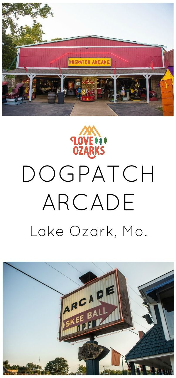 Dogpatch Arcade | Love Ozarks | Lake ozark, Ozarks, Ozark