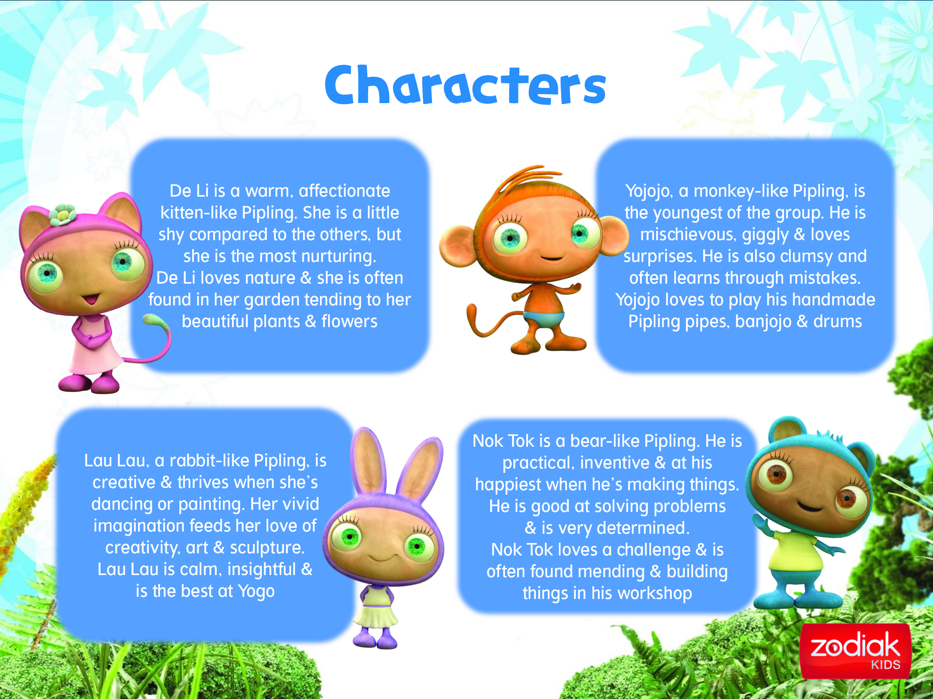 Meet The Piplings Yojojo Is Full Of Fun He S Mischievous And Loves Surprises Lau Lau Is Creative And Loves To Dance Or Paint Nok Tok Is Practical And Invent