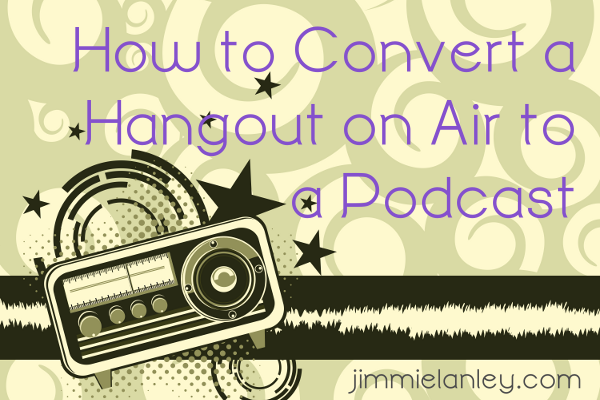How to Convert a Google Plus Hangout on Air to an iTunes