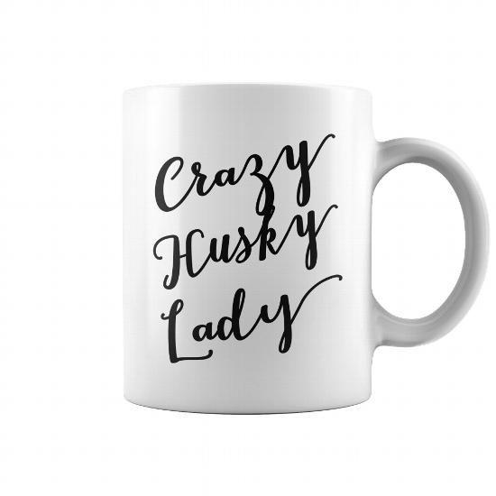 Crazy husky lady funny dog coffee mug Cool mugs