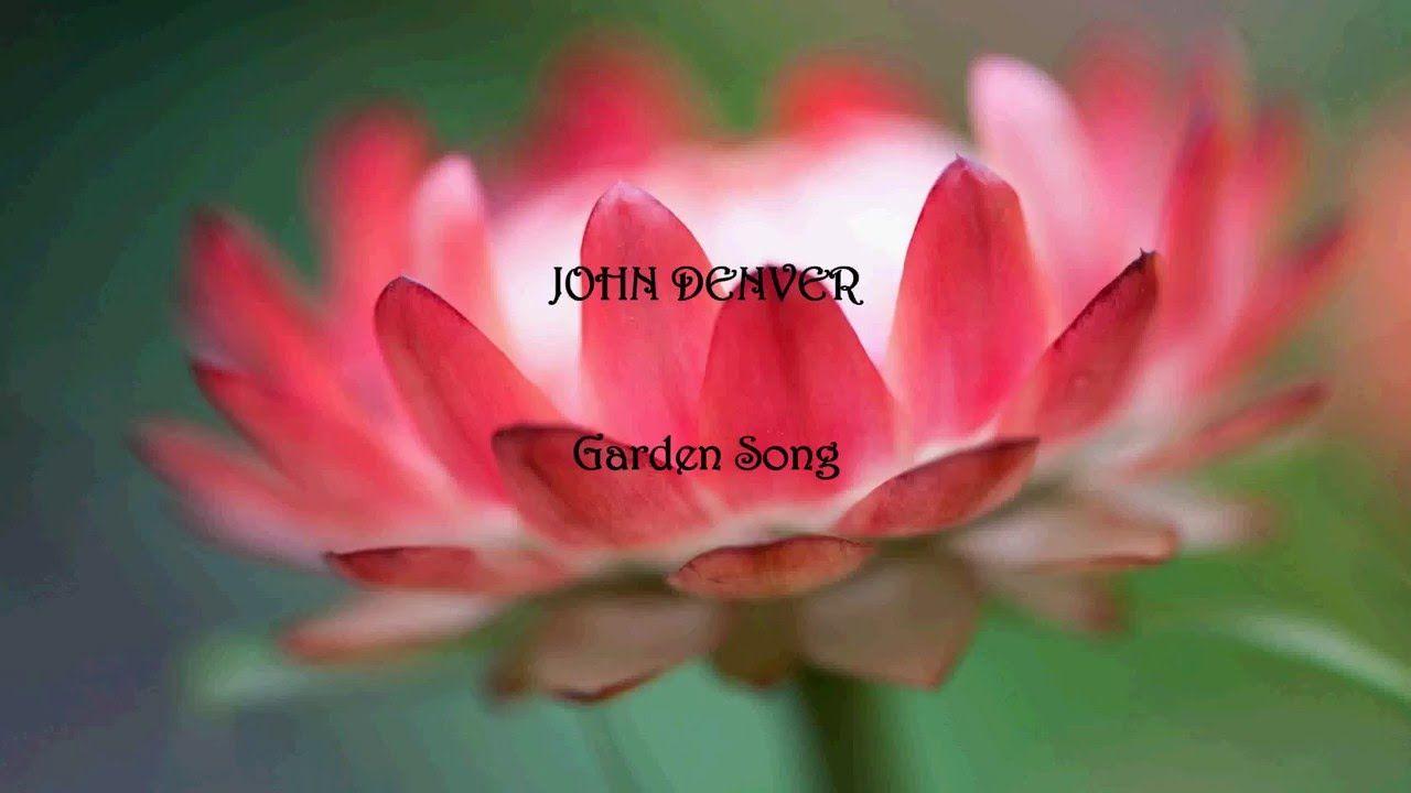 John Denver Garden Song Lyrics Old Childrens Songs I Love
