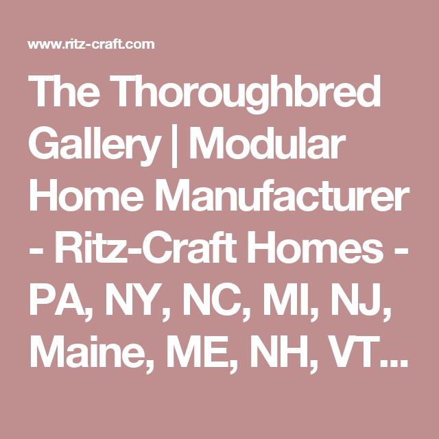 The Thoroughbred Gallery | Modular Home Manufacturer - Ritz-Craft Homes - PA, NY, NC, MI, NJ, Maine, ME, NH, VT, MA, CT, OH, MD, VA, DE, Indiana, IN, IL, WI, WV, MO, TN, SC, GA, RI, KY, MS, AL, LA, Ontario