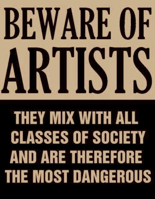 BEWARE OF ARTISTS