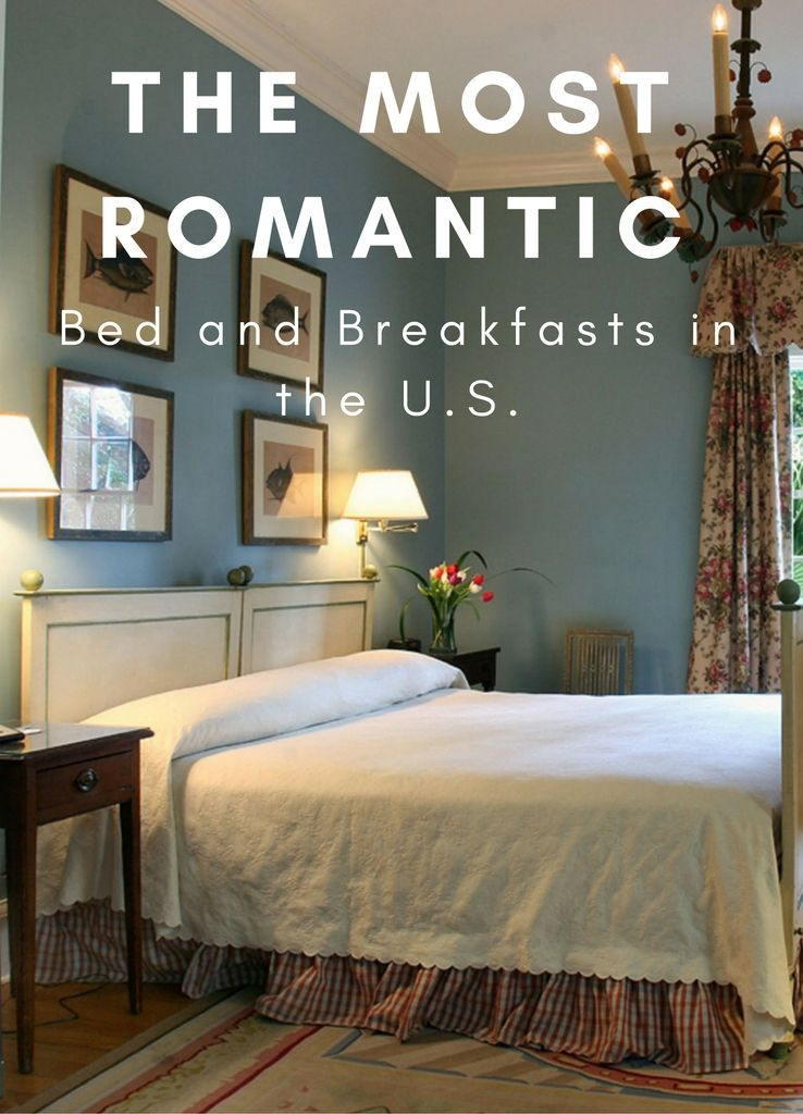 7 Most Romantic Bed And Breakfasts In The U S With Images