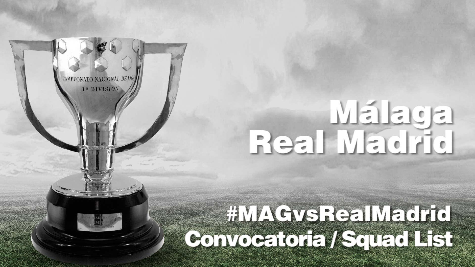 CONVOCATORIA / SQUAD LIST: Málaga - Real Madrid